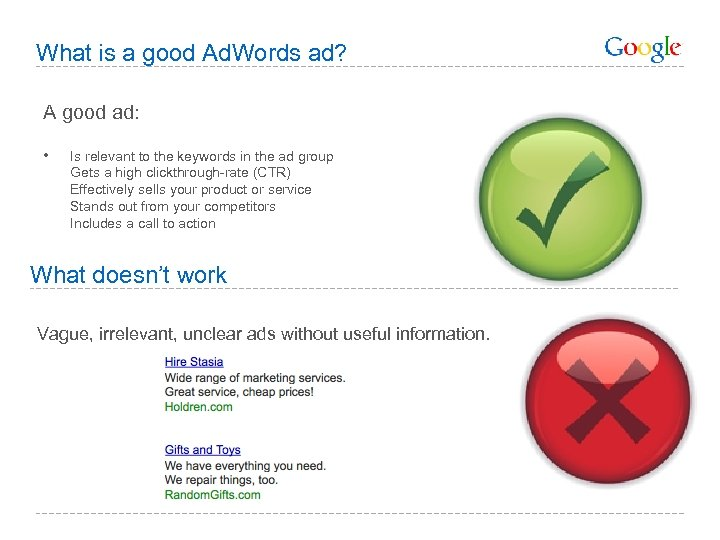 What is a good Ad. Words ad? A good ad: • Is relevant to