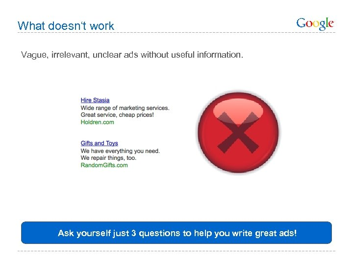 What doesn't work Vague, irrelevant, unclear ads without useful information. Ask yourself just 3