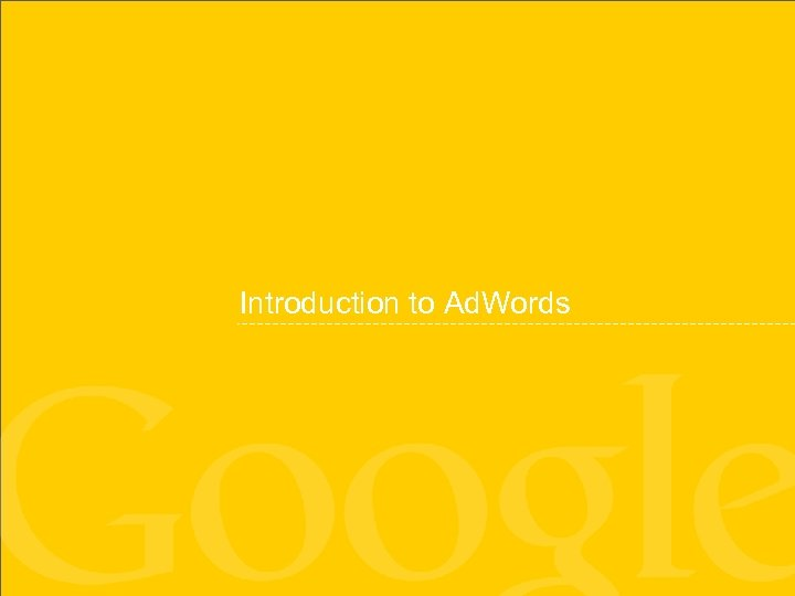 Introduction to Ad. Words