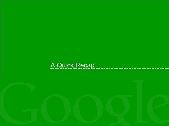 A Quick Recap