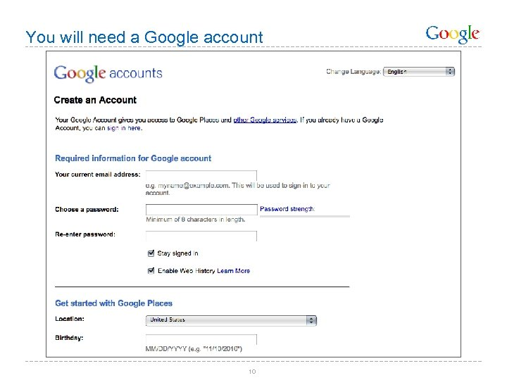 You will need a Google account 10