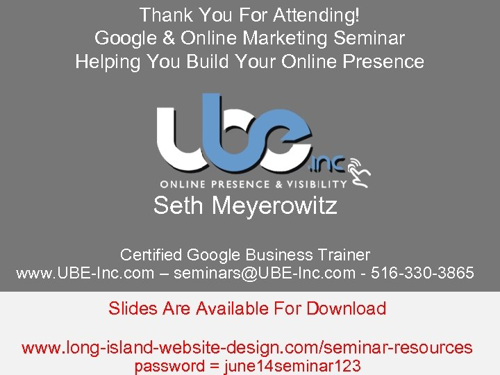 Thank You For Attending! Google & Online Marketing Seminar Helping You Build Your Online