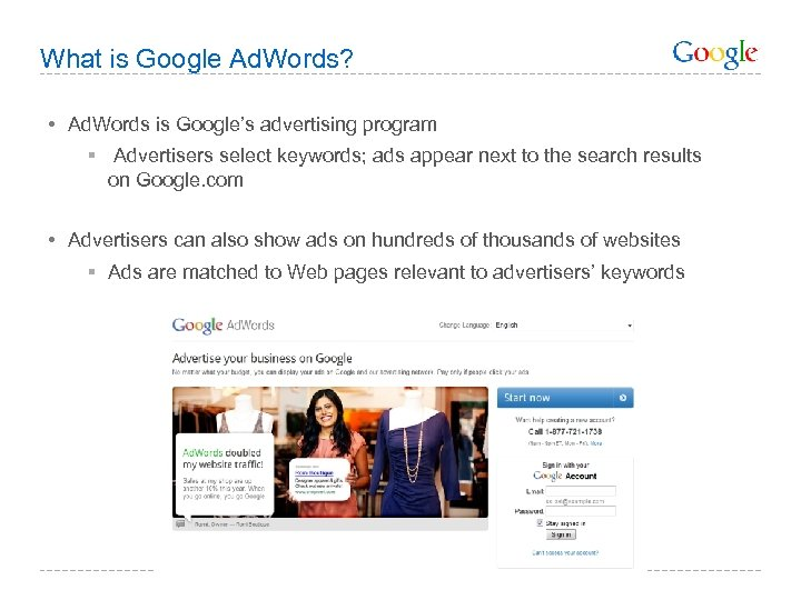 What is Google Ad. Words? • Ad. Words is Google's advertising program § Advertisers