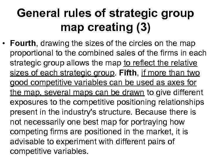 General rules of strategic group map creating (3) • Fourth, drawing the sizes of