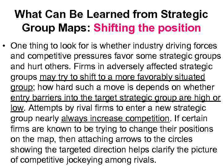 What Can Be Learned from Strategic Group Maps: Shifting the position • One thing