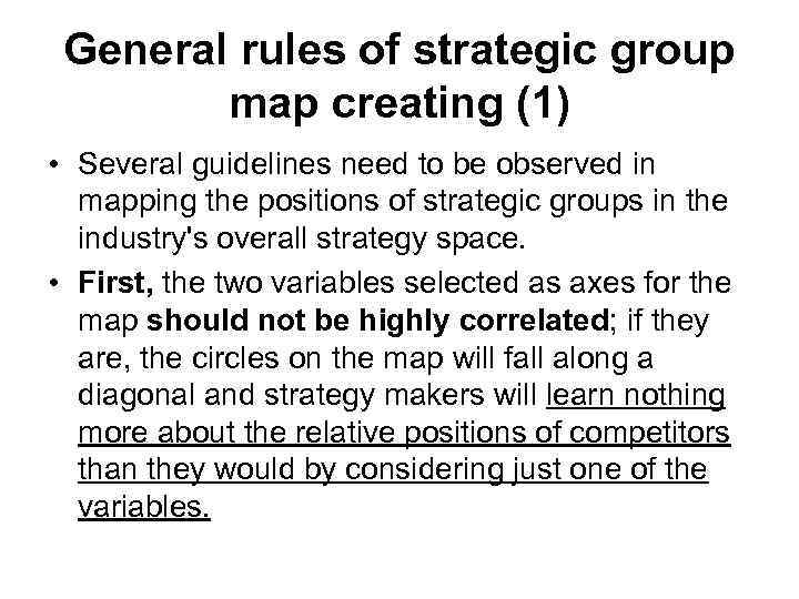 General rules of strategic group map creating (1) • Several guidelines need to be