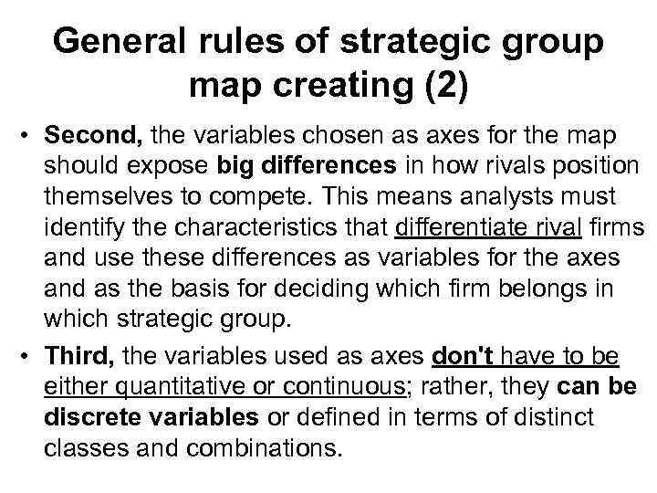 General rules of strategic group map creating (2) • Second, the variables chosen as