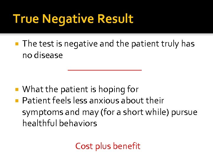 True Negative Result The test is negative and the patient truly has no disease