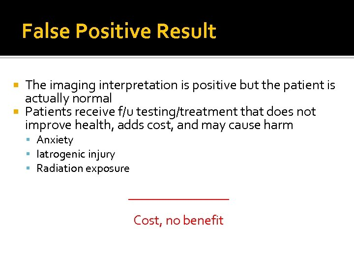 False Positive Result The imaging interpretation is positive but the patient is actually normal