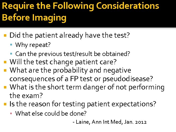 Require the Following Considerations Before Imaging Did the patient already have the test? Why