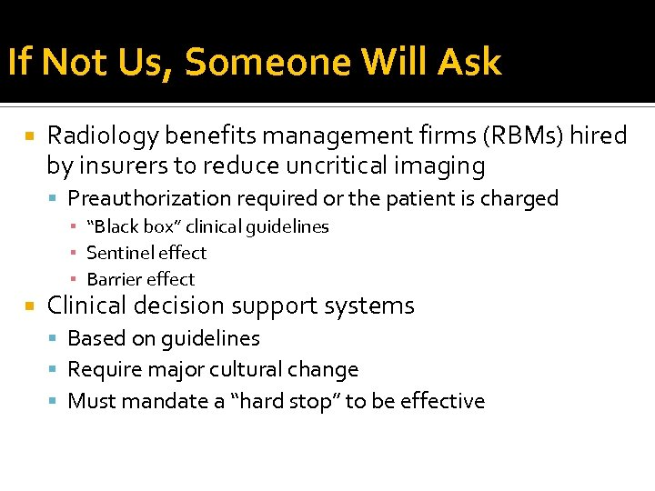 If Not Us, Someone Will Ask Radiology benefits management firms (RBMs) hired by insurers