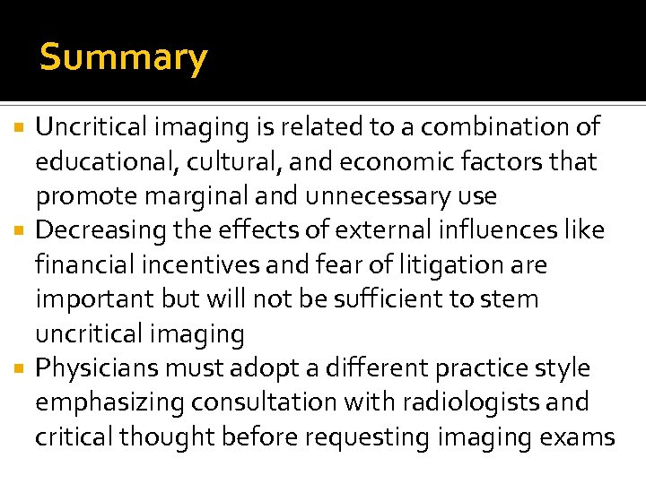 Summary Uncritical imaging is related to a combination of educational, cultural, and economic factors