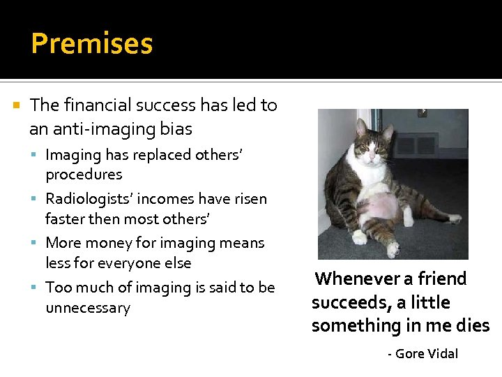 Premises The financial success has led to an anti-imaging bias Imaging has replaced others'