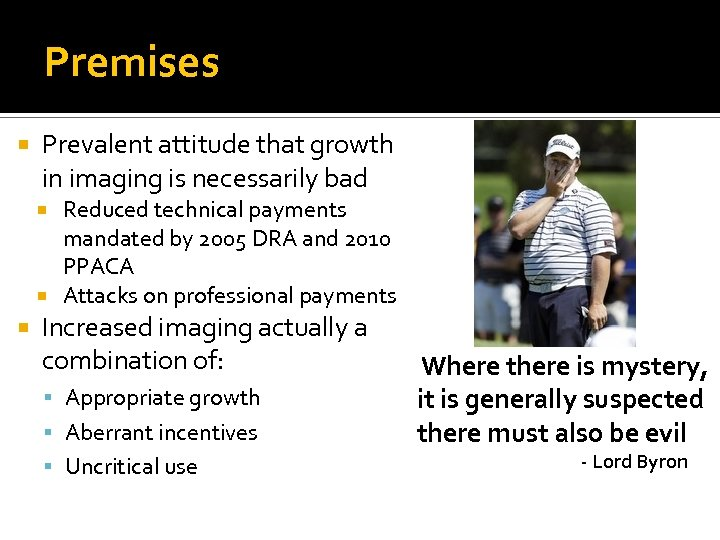 Premises Prevalent attitude that growth in imaging is necessarily bad Reduced technical payments mandated