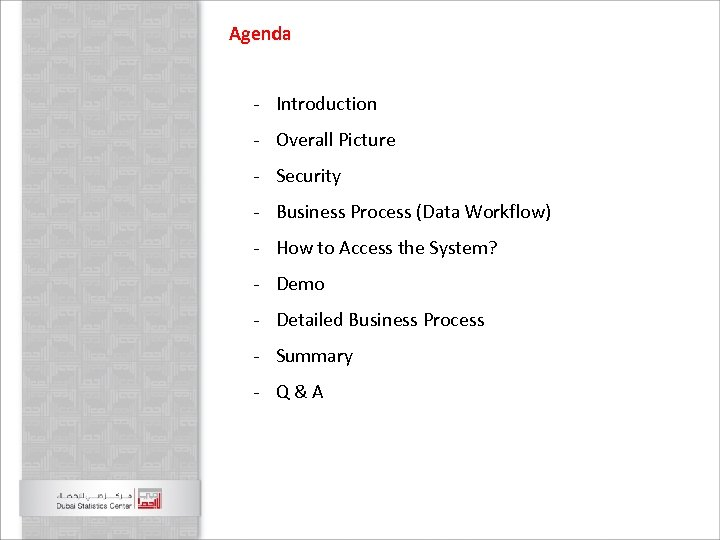 Agenda - Introduction - Overall Picture - Security - Business Process (Data Workflow) -