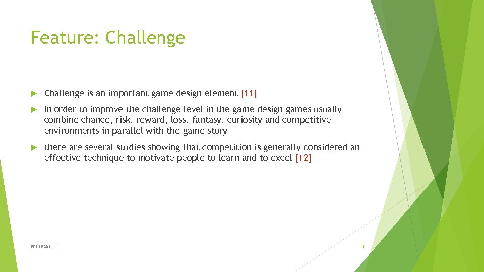 Feature: Challenge is an important game design element [11] In order to improve the