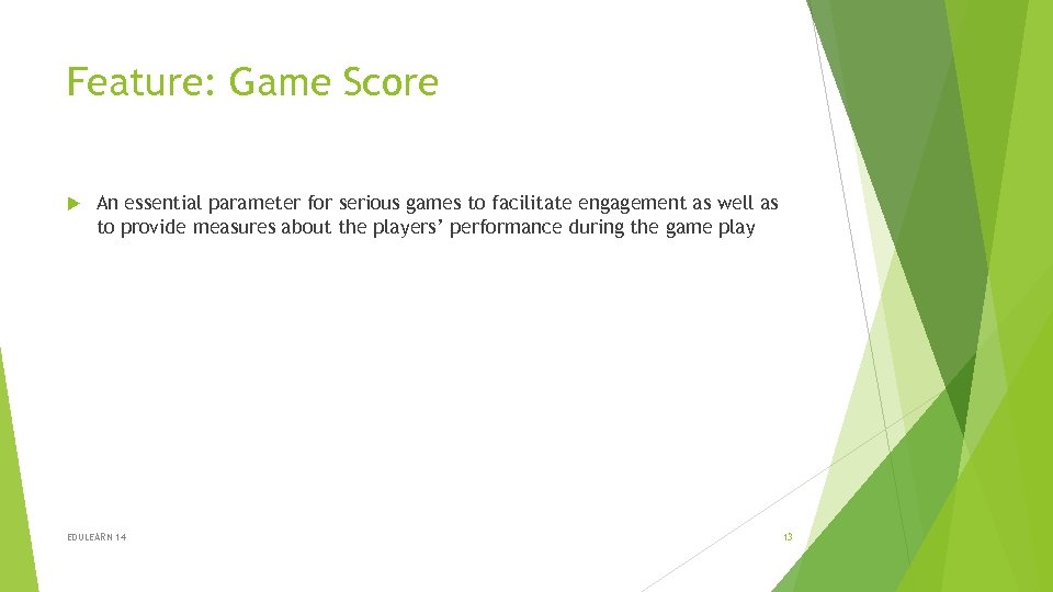 Feature: Game Score An essential parameter for serious games to facilitate engagement as well