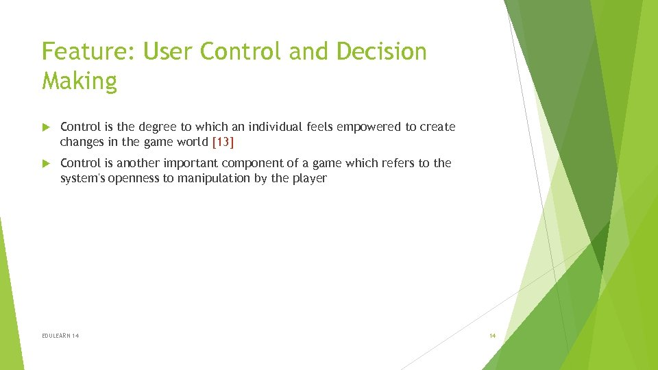 Feature: User Control and Decision Making Control is the degree to which an individual