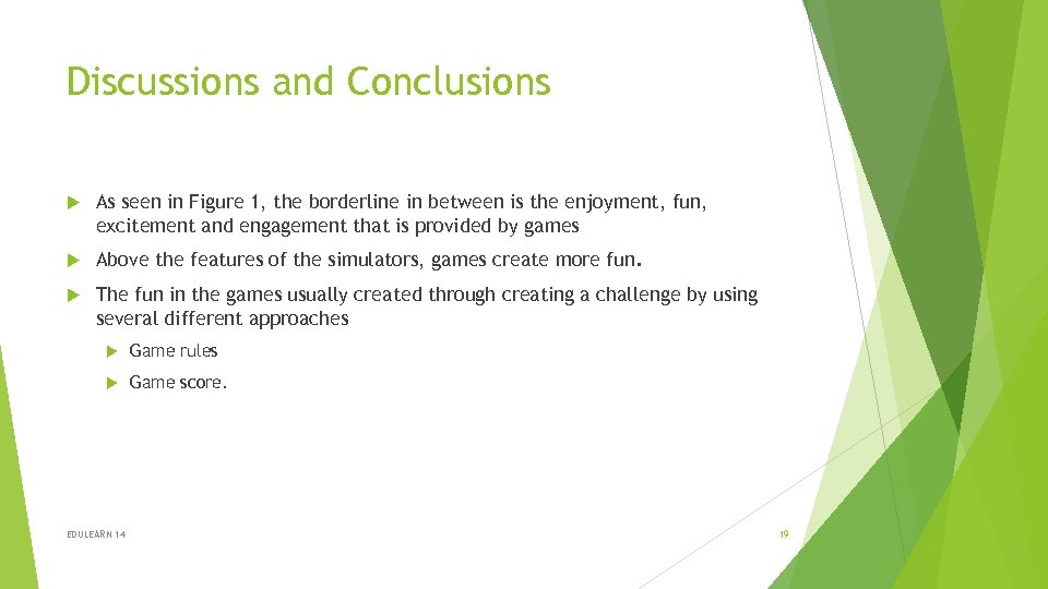Discussions and Conclusions As seen in Figure 1, the borderline in between is the