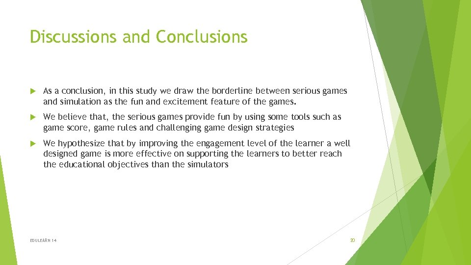 Discussions and Conclusions As a conclusion, in this study we draw the borderline between