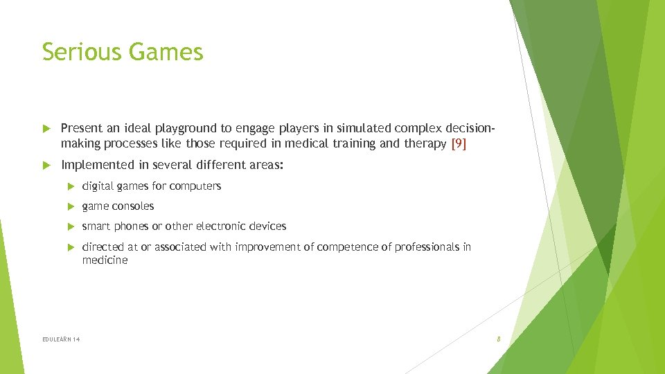 Serious Games Present an ideal playground to engage players in simulated complex decisionmaking processes