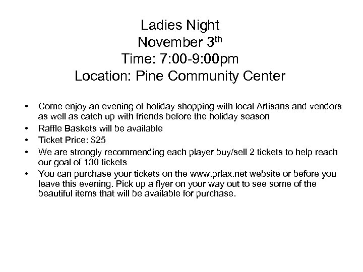 Ladies Night November 3 th Time: 7: 00 -9: 00 pm Location: Pine Community