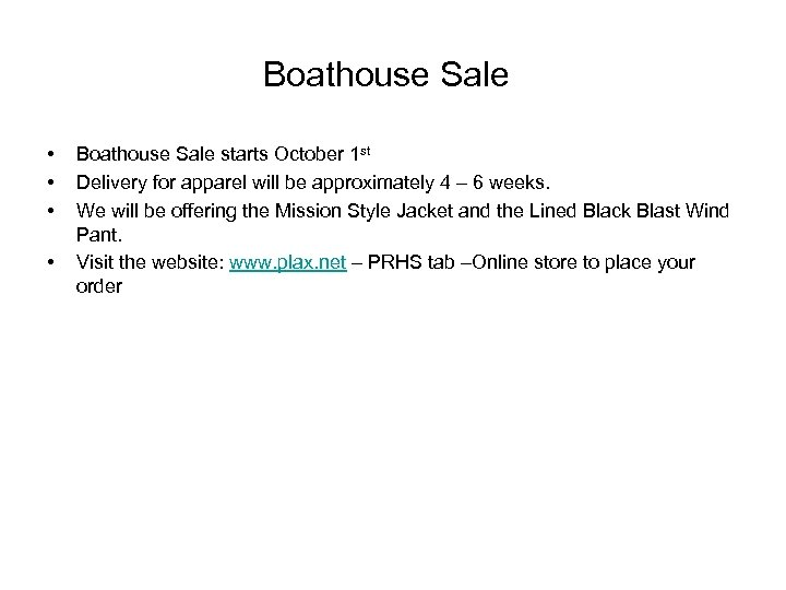 Boathouse Sale • • Boathouse Sale starts October 1 st Delivery for apparel will