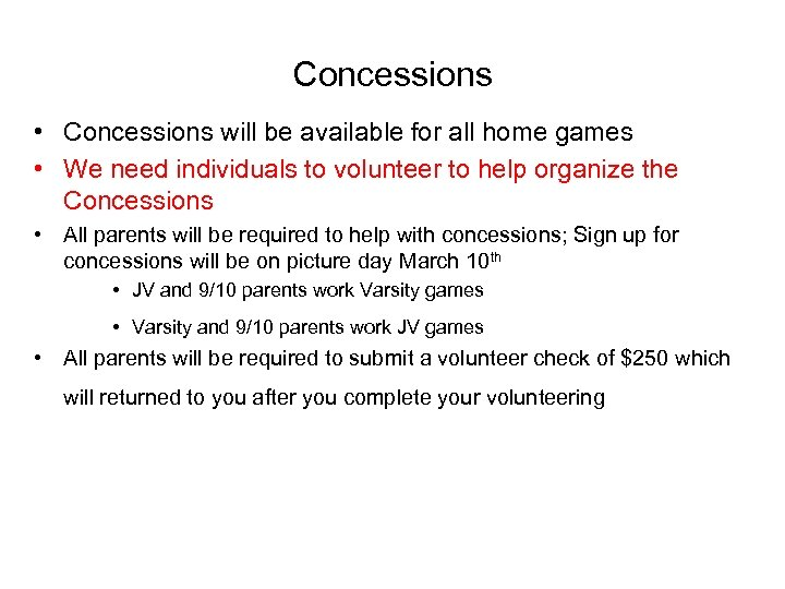 Concessions • Concessions will be available for all home games • We need individuals