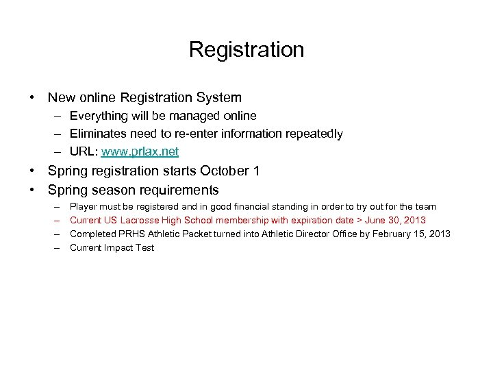 Registration • New online Registration System – Everything will be managed online – Eliminates