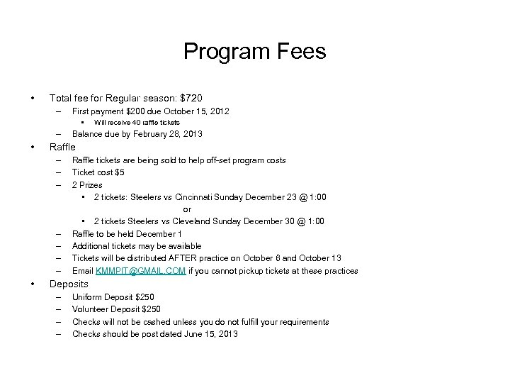 Program Fees • Total fee for Regular season: $720 – First payment $200 due