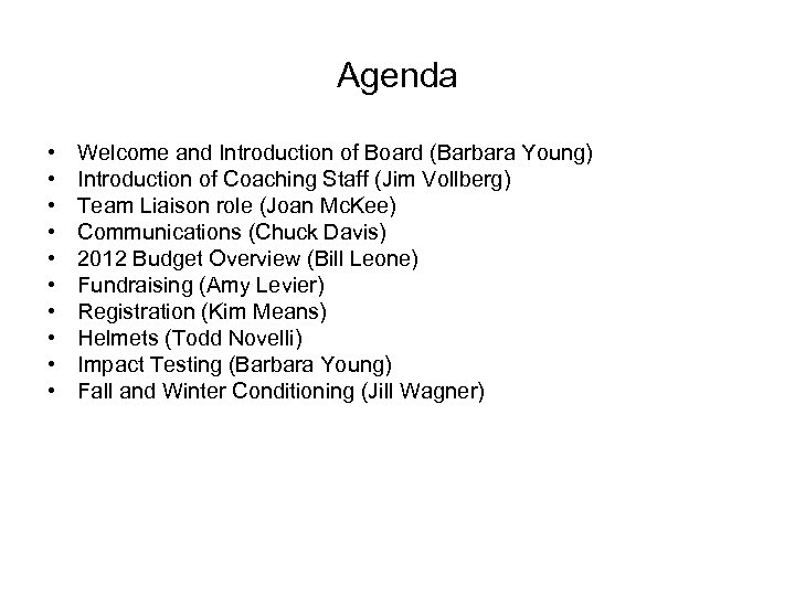 Agenda • • • Welcome and Introduction of Board (Barbara Young) Introduction of Coaching