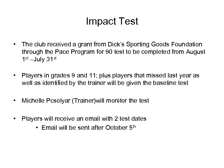 Impact Test • The club received a grant from Dick's Sporting Goods Foundation through