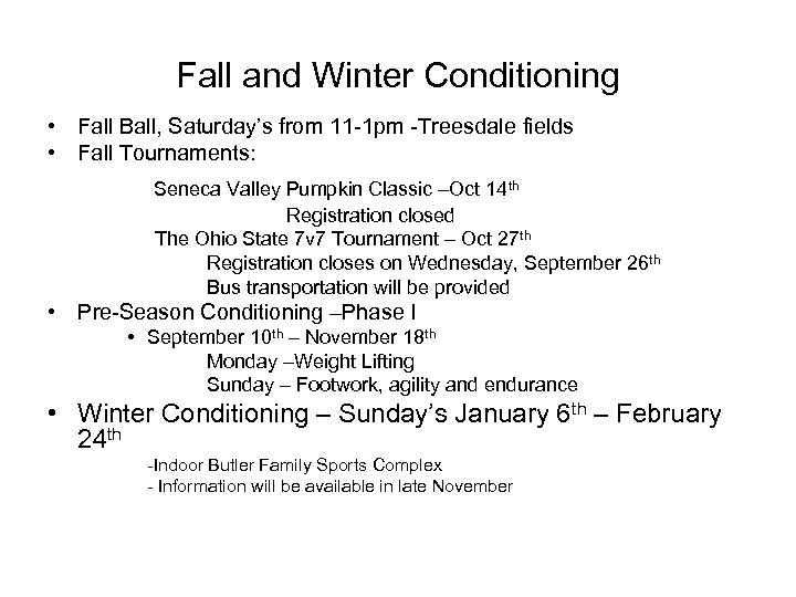 Fall and Winter Conditioning • Fall Ball, Saturday's from 11 -1 pm -Treesdale fields