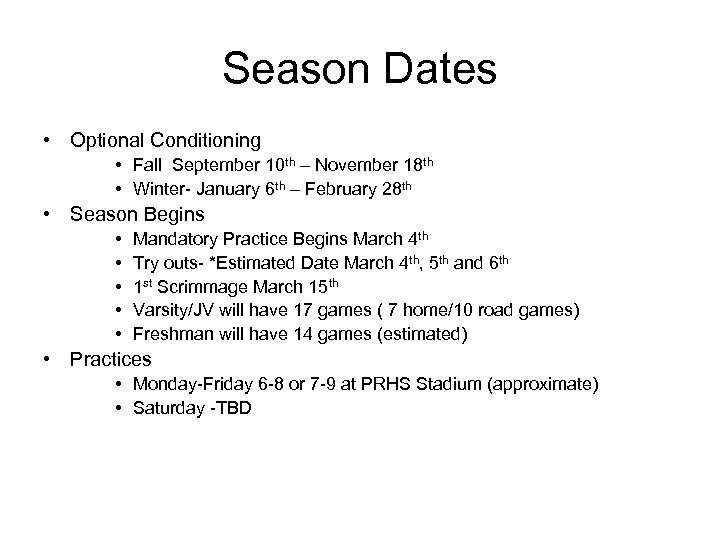 Season Dates • Optional Conditioning • Fall September 10 th – November 18 th