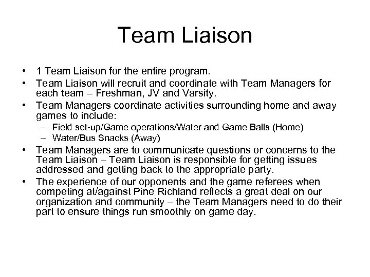 Team Liaison • 1 Team Liaison for the entire program. • Team Liaison will