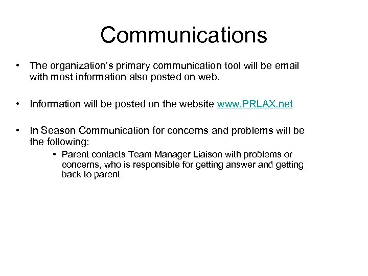 Communications • The organization's primary communication tool will be email with most information also
