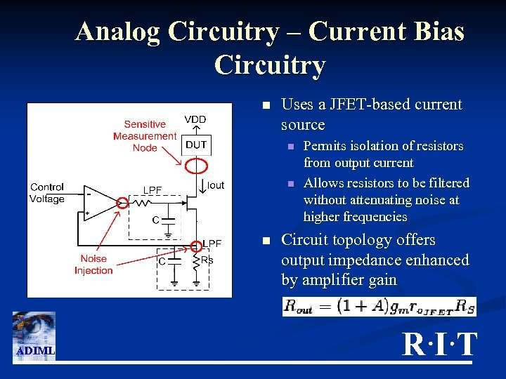 Analog Circuitry – Current Bias Circuitry n Uses a JFET-based current source n n