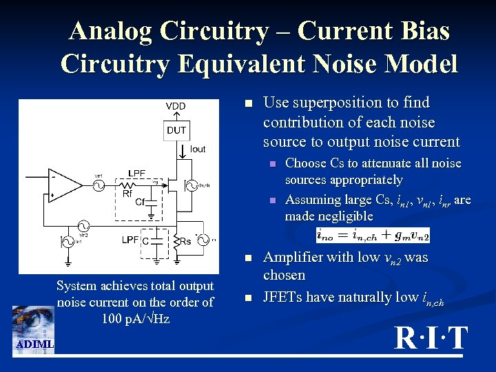 Analog Circuitry – Current Bias Circuitry Equivalent Noise Model n Use superposition to find