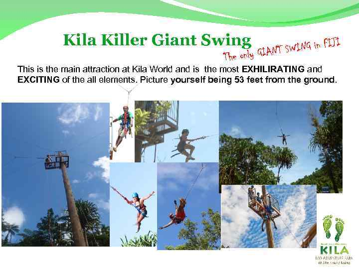 Kila Killer Giant Swing The only ING in FIJI GIANT SW This is the