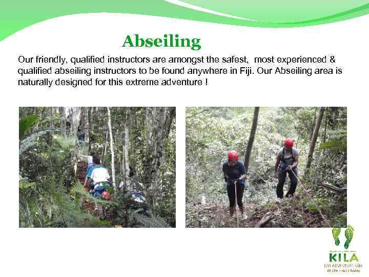 Abseiling Our friendly, qualified instructors are amongst the safest, most experienced & qualified abseiling