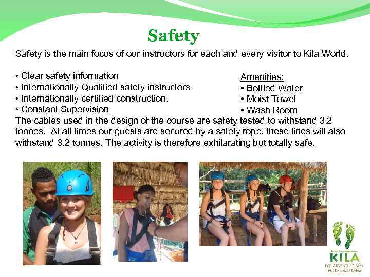 Safety is the main focus of our instructors for each and every visitor to