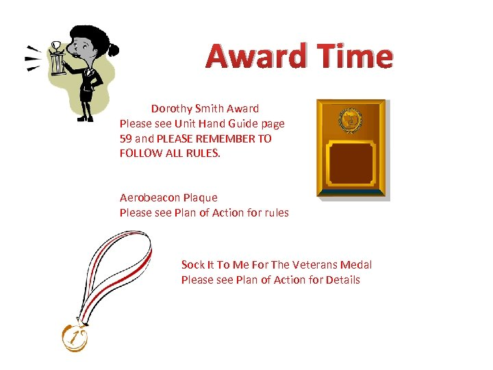 Award Time Dorothy Smith Award Please see Unit Hand Guide page 59 and PLEASE