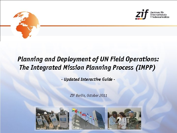 Planning and Deployment of UN Field Operations: The Integrated Mission Planning Process (IMPP) -