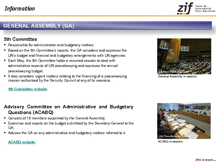 Information GENERAL ASSEMBLY (GA) 5 th Committee § Responsible for administration and budgetary matters;