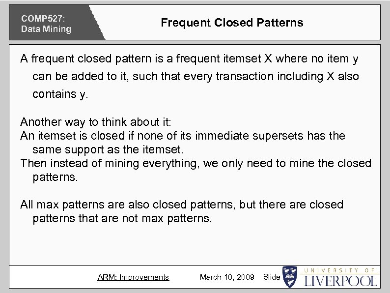 COMP 527: Data Mining Frequent Closed Patterns A frequent closed pattern is a frequent
