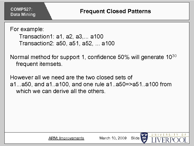COMP 527: Data Mining Frequent Closed Patterns For example: Transaction 1: a 1, a
