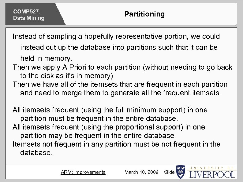 COMP 527: Data Mining Partitioning Instead of sampling a hopefully representative portion, we could