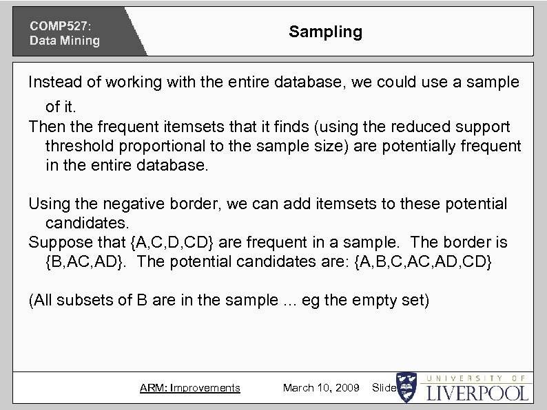 COMP 527: Data Mining Sampling Instead of working with the entire database, we could
