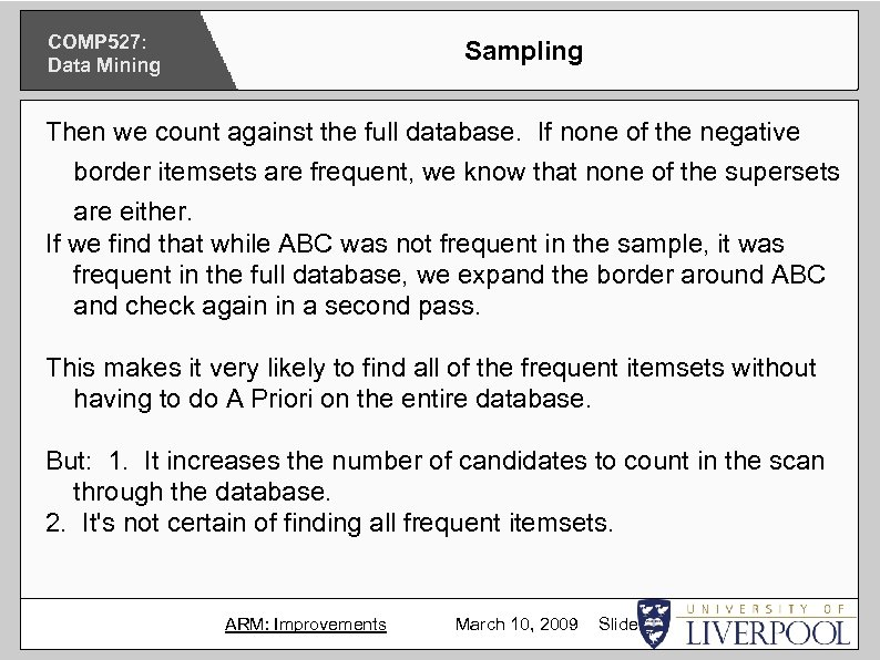 COMP 527: Data Mining Sampling Then we count against the full database. If none