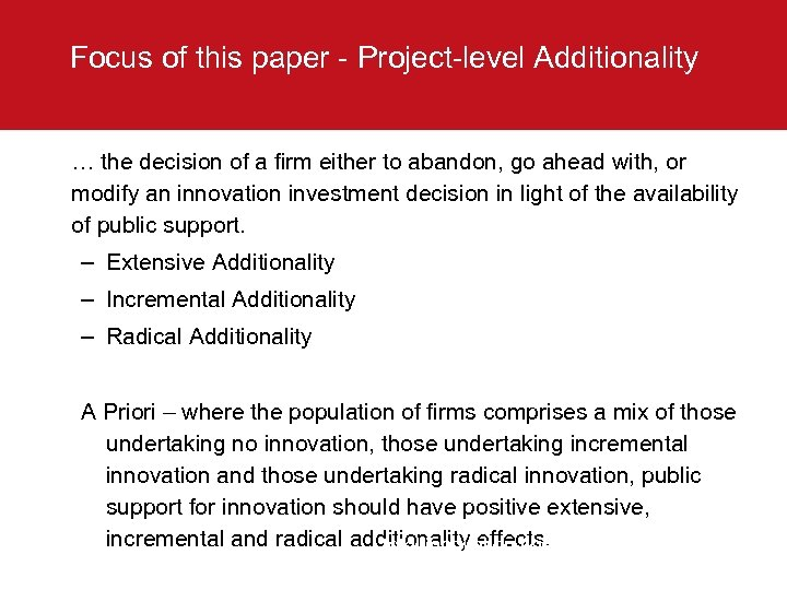 Focus of this paper - Project-level Additionality … the decision of a firm either